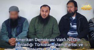 ABD Demokrasi Vakfı NED'in Fonladığı Türkistan İslam Partisi ve Doğu Türkistan STK ları