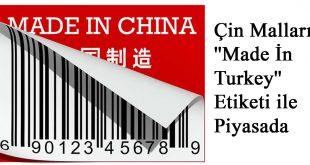"""Çin Malları """"Made İn Turkey"""" Etiketi ile Piyasada"""