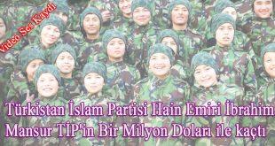 Türkistan İslam Partisi Hain Emiri İbrahim Mansur TİP'in Bir Milyon Doları ile kaçtı